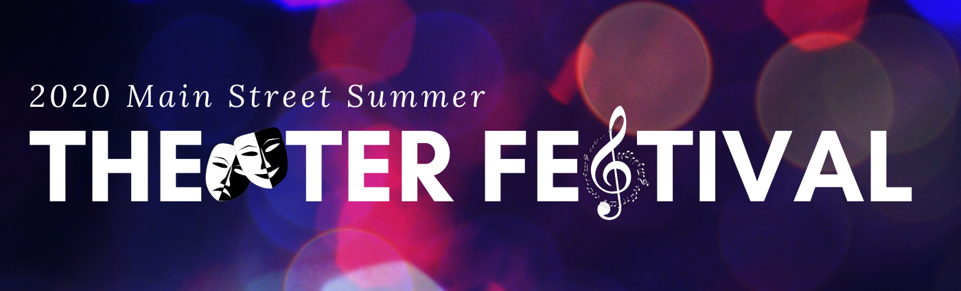 2020 Main Street Summer Theater Festival